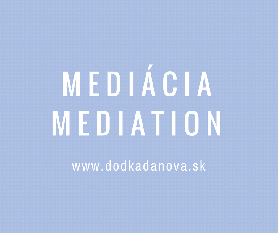 mediacia, mediation, konflikty, dodka danova, jozefa danova.